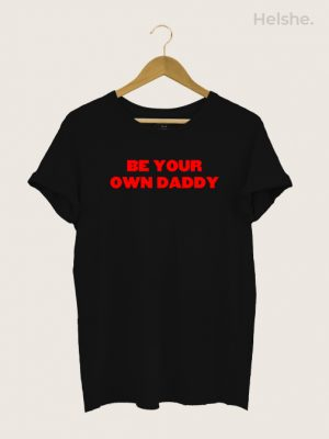 Camiseta BE YOUR OWN DADDY PRETA