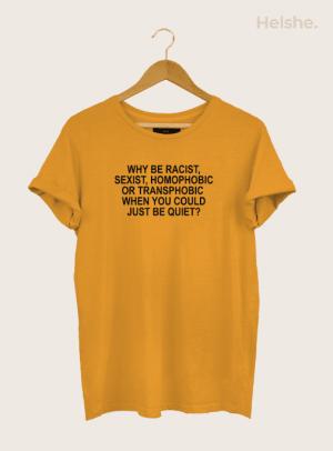 Camiseta-Why-Be-Racis-Sexist-Homophobic