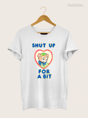 Camiseta Shut Up for a Bit min